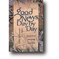 Good News Day By Day: Bible Reflections for Teens